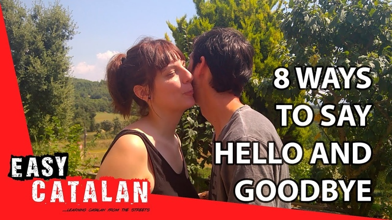 8 Ways to say Hello and Goodbye Super Easy Catalan 1