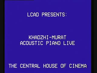 KHADZHI-MURAT LIVE AT THE CENTRAL HOUSE OF CINEMA