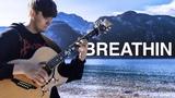 breathin - Ariana Grande - Fingerstyle Guitar Cover