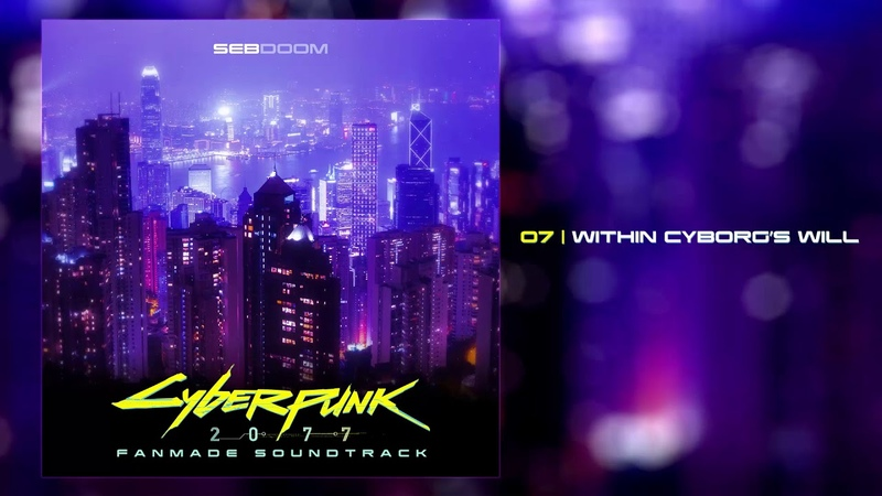 Cyberpunk 2077 Within Cyborg's Will Fanmade Soundtrack