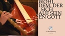 J S Bach Cantata BWV 139 Wohl dem der sich auf seinen Gott 4 Aria J S Bach Foundation