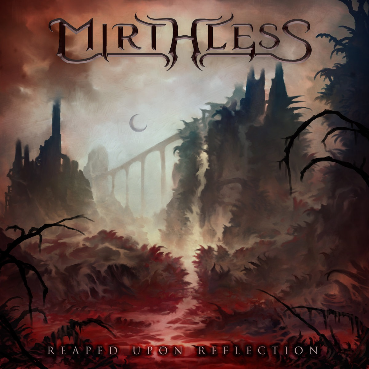Mirthless - Reaped Upon Reflection (2019)