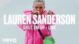 Lauren Sanderson - Shut Em Up (Live) Vevo DSCVR ARTISTS TO WATCH 2019