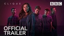 Clique Series 2 | TRAILER - BBC
