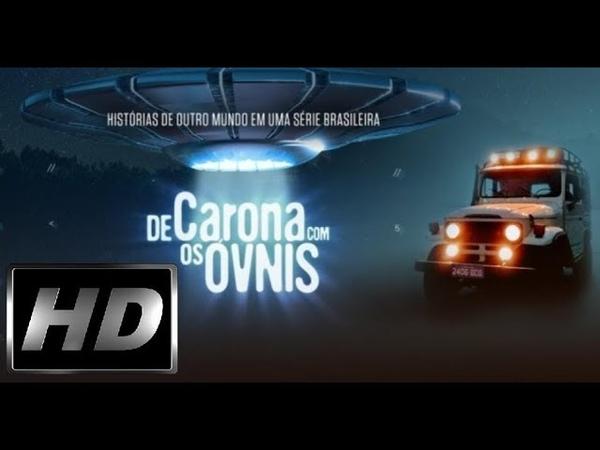De Carona com os OVNIs Episódio 7 (Peruibe-SP) The History 11/01/19 HD