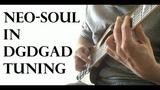Neo-Soul in DGDGAD Tuning (Original)