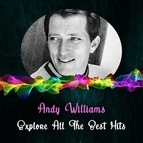 Andy Williams альбом Explore All the Best Hits
