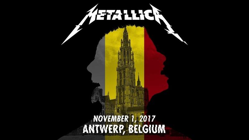 Metallica: Live in Antwerp Belgium 11 01 17 Full Concert