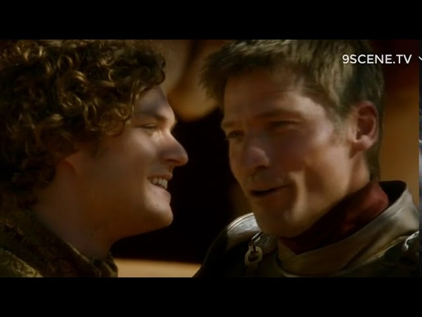 Loras Tyrell Jaime Lannister And neither will you