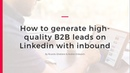 LinkedIn B2B Content Marketing how to generate high quality leads on LinkedIn