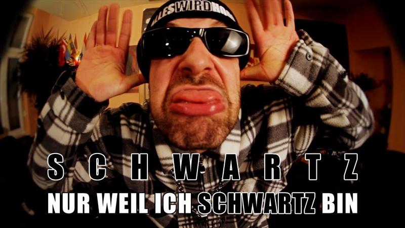 Schwartz Nur weil ich Schwartz bin Official Music Video