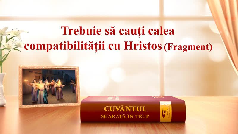 """O lectură a cuvântului lui Dumnezeu """"Trebuie să cauți calea compatibilității cu Hristos"""" Fragment"""