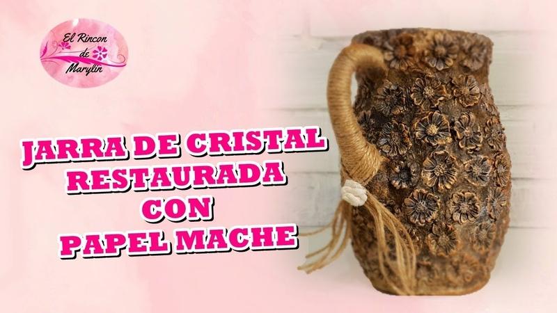 JARRA DE CRISTAL RESTAURADA CON FLORES DE PAPEL MACHE