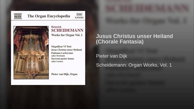 Scheidemann - Jusus Christus unser Heiland (Chorale Fantasia)
