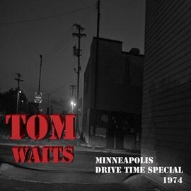 Tom Waits альбом Minneapolis Drive Time (Live)