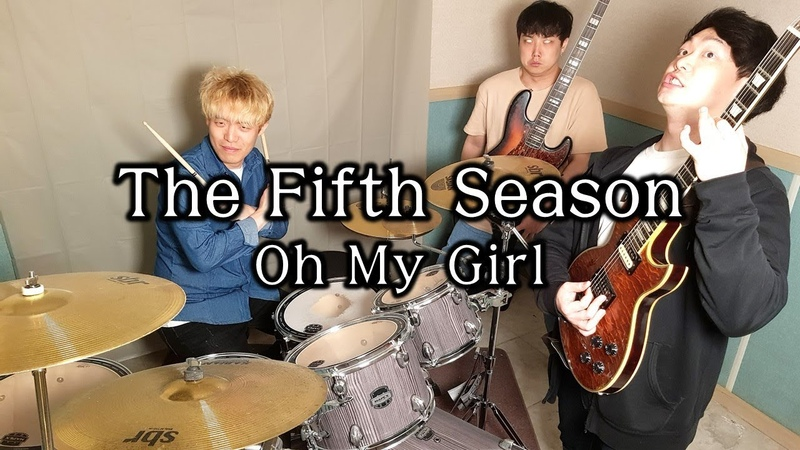 OH MY GIRL(오마이걸) The Fifth Season(다섯 번째 계절) [Band Cover by Mighty Rocksters]