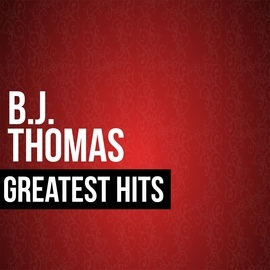 B.J. Thomas альбом BJ Thomas Greatest Hits