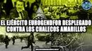 EL EJÉRCITO EUROPEO DESPLEGADO CONTRA LOS CHALECOS AMARILLOS - MICRO NEWS 40