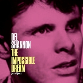 Del Shannon альбом The Impossible Dream
