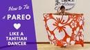 How to Tie a Pareo for Tahitian Dance/ Basics Steps Tutorial/Ori Tahiti/ タヒチアンダンス