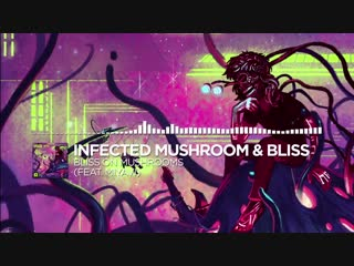 Infected Mushroom Bliss - Bliss on Mushrooms (feat. Miyavi) [Monstercat Release]