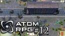 ATOM RPG Прохождение 12 Разборка в Конце пути