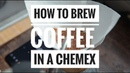 How to Brew Coffee Using a Chemex