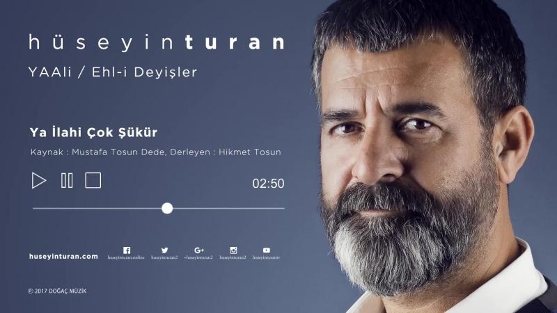 Hüseyin Turan - Ya İlahi Çok Şükür (2017)