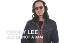 Jam or Not a Jam with Geddy Lee