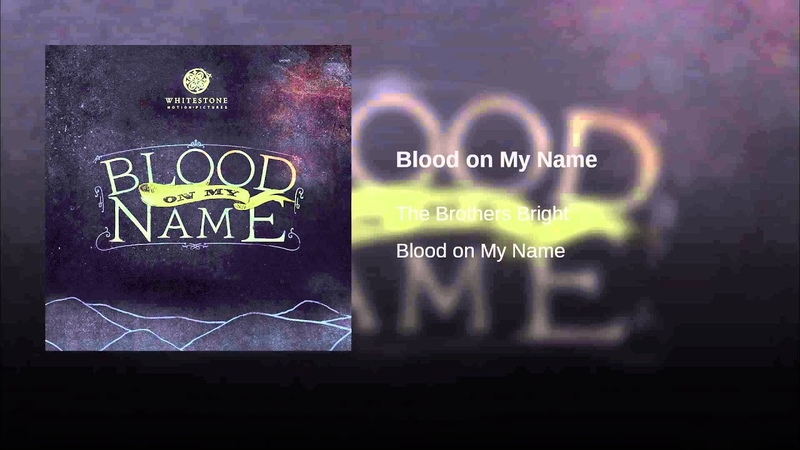 The Brothers Bright - Blood on My Name