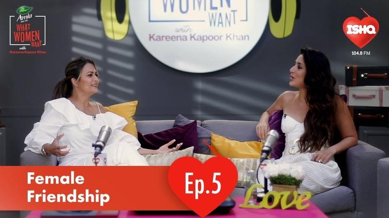 Amrita Arora Kareena Kapoor Khan on Female Friendship Dabur Amla What Women Want 104 8 Ishq