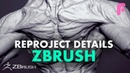 Reprojecting Details in ZBrush - Top Production Tip