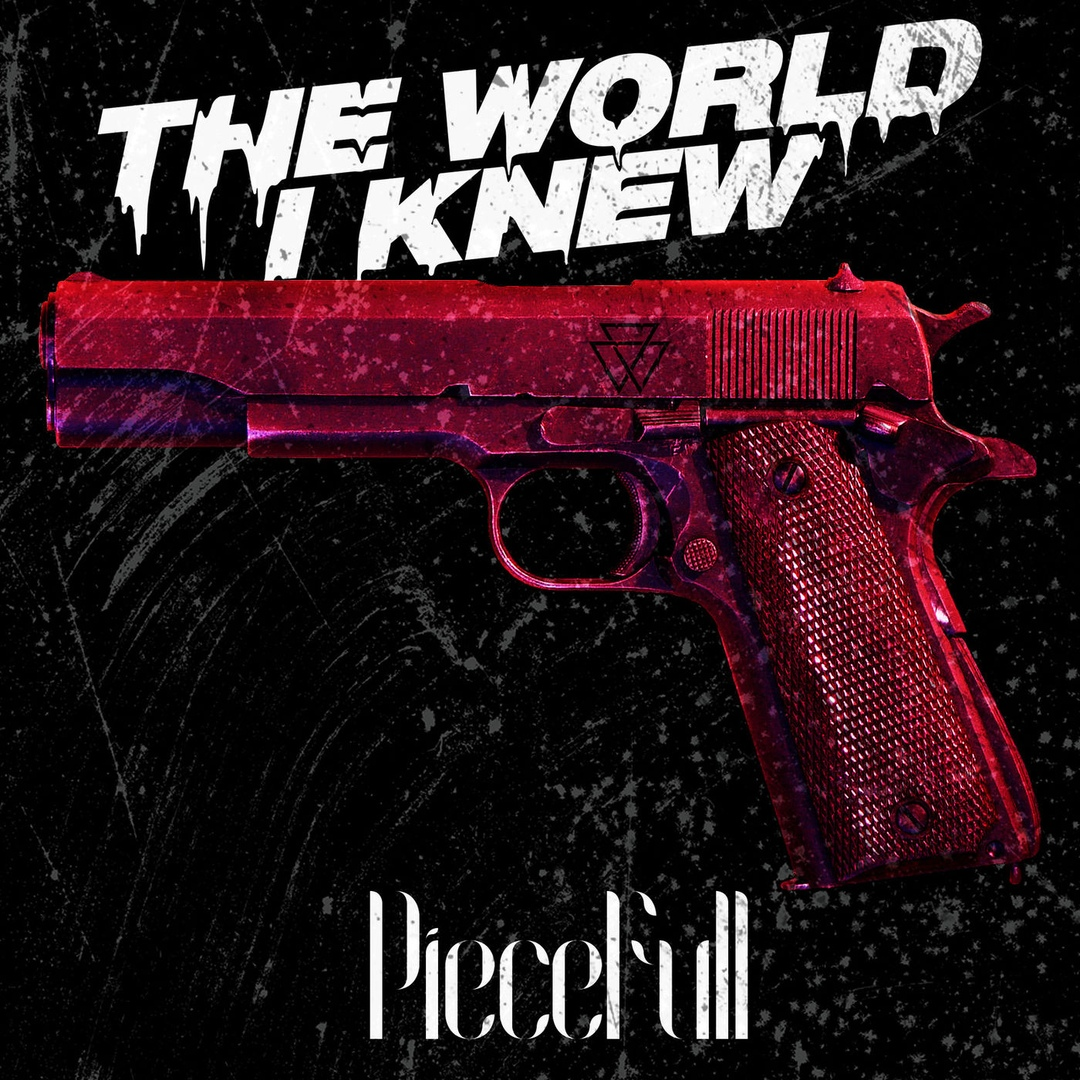 The World I Knew - Piecefull [single] (2019)