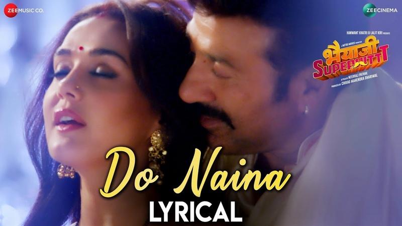 Do Naina - Lyrical   Bhaiaji Superhit   Sunny Deol, Preity G Zinta   Yasser Desai Aakanksha Sharma
