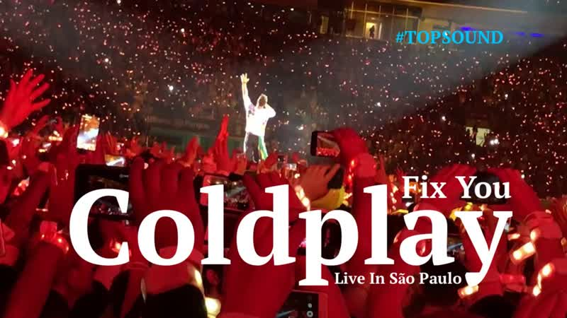 Coldplay ► Fix You [Live In São Paulo] HD