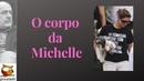 O CORPO DA MICHELE BOLSONARO