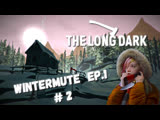 The Long Dark Wintermute Перезагрузка ep.1 #2