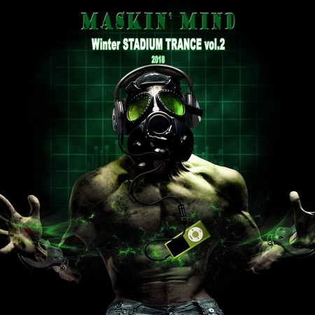MASKIN' MIND Winter 2018 Stadium trance podcast vol 2