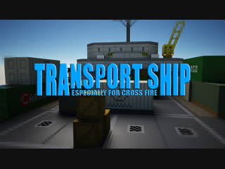 "Cross fire ""transport ship"""