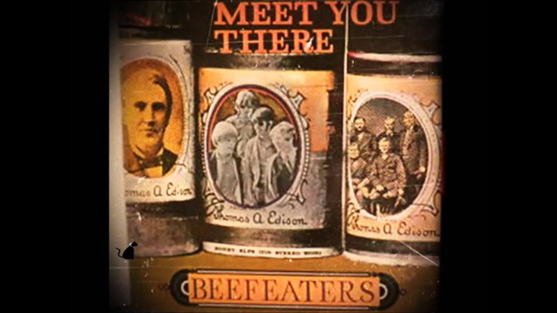 BEEFEATERS - I'LL MEET YOU THERE