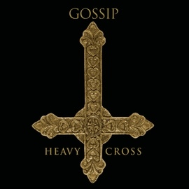 Gossip альбом Heavy Cross
