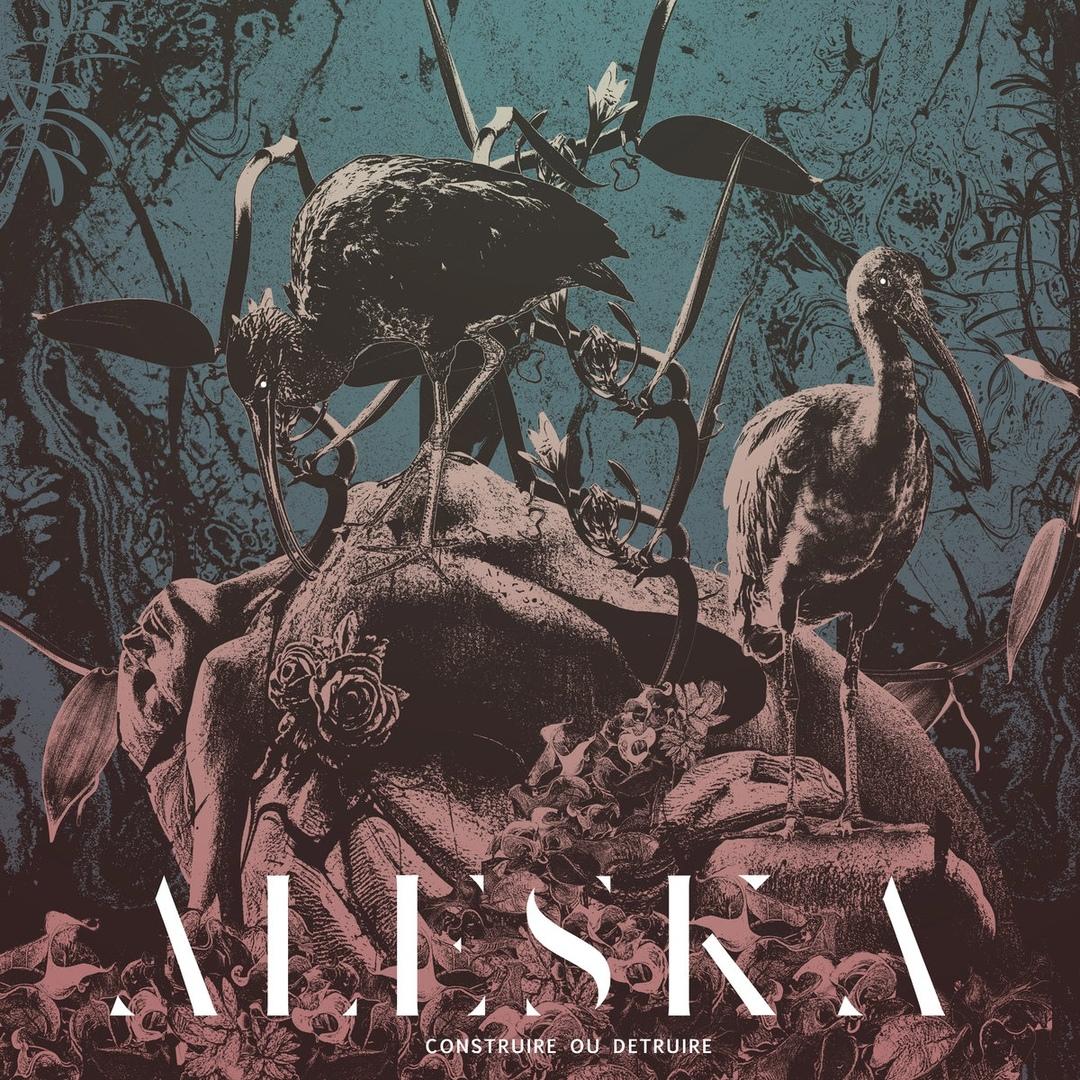 Aleska - Construire ou détruire (2019)