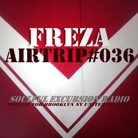 Freza - AirTrip 036 (03-10-2018) Soulful Excursion Radio (NY, USA)