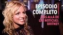 MÁS ALLÁ DE LAS NOTICIAS: BRITNEY | EPISODIO COMPLETO | Lifetime Latinoamérica