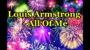This is a hit! Louis Armstrong - All Of Me