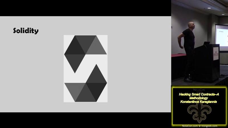 NolaCon 2018 202 Hacking Smart Contracts A Methodology Konstantinos Karagiannis