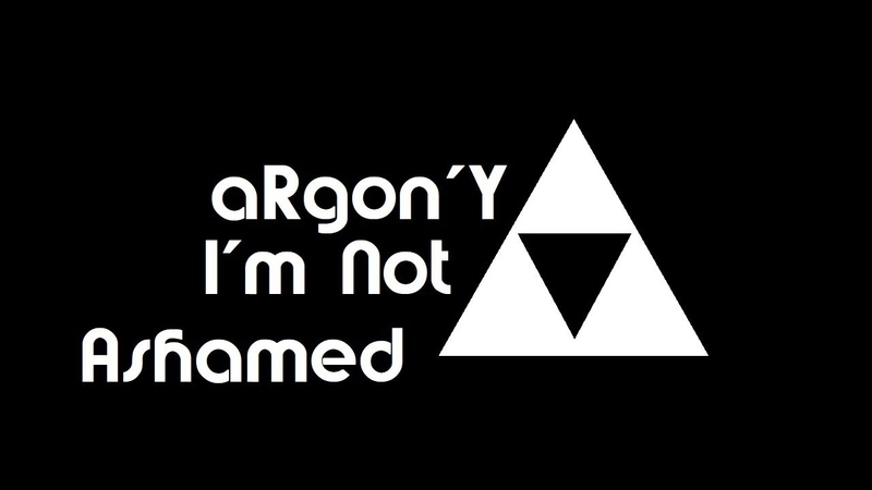 ARgon'Y - I'm Not Ashamed