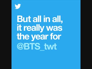 365 days. - 125 million hashtags. - 500 million GIFs. - More @BTS_twt mentions than we can
