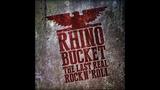 RHINO BUCKET - The Last Real Rock N' Roll full