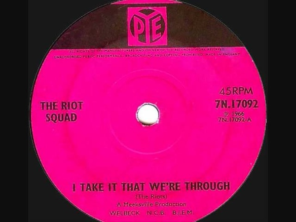 The Riot Squad (Joe Meek) - I Take It That We're Through - 1966 45rpm